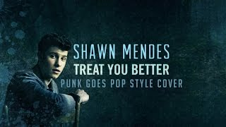 "Shawn Mendes - Treat You Better [Band: Between Us] (Punk Goes Pop Style Cover) ""Pop Punk"""