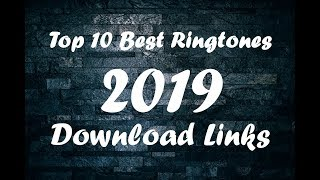 Top 10 Best Ringtones 2019 [Download Link]