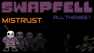 SWAPFELL - [MISTRUST Sans] ALL THEMES ! (updated)