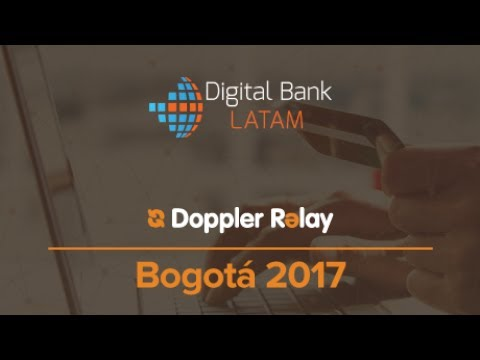 Digital Bank Bogotá 2017  - Doppler Relay