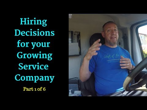Hiring Decisions for your Growing Service Company - Hiring Series 1 of 6