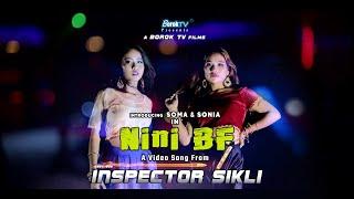 Nini BF - Inspector Sikli | Christopher Ft. Soma , Sonia , Pohor | Monojit & Khumber
