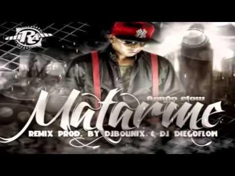 Nengo Flow - Matarme (Mix) (Prod. By Dj Bounix y Dj Diego Flow)