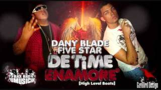 DE TI ME ENAMORE-DANY BLADE Y FIVE STAR [HIGH LEVEL BEATS] Prod By Predikador