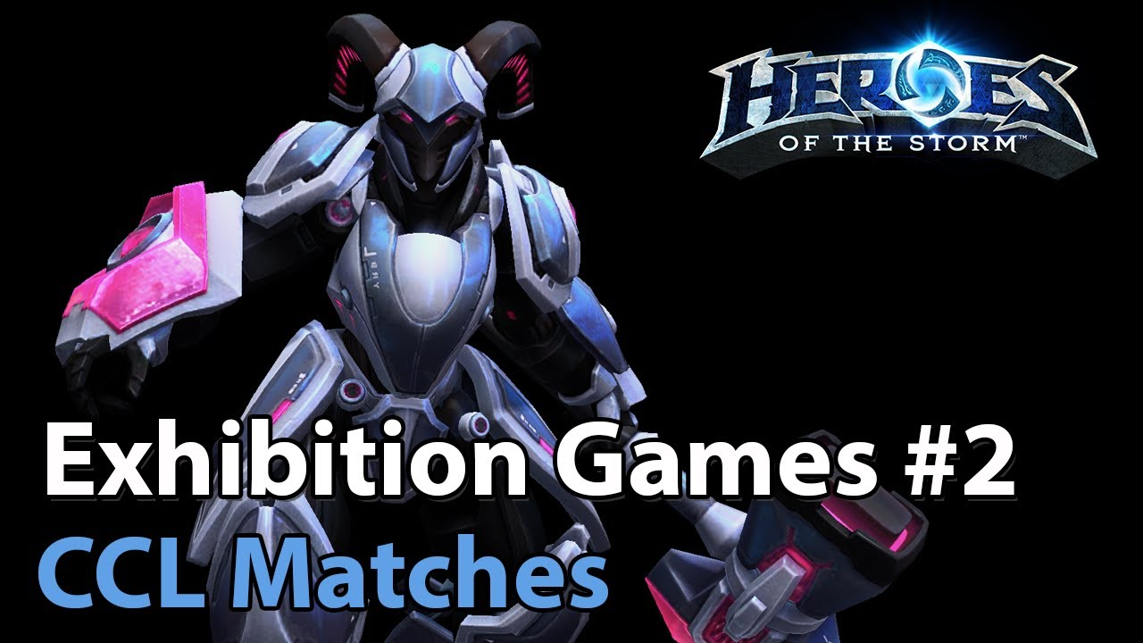► CCL Exhibition Matches #2 - Heroes of the Storm Esports