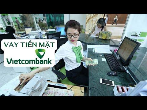 2 cách vay tiền mặt Vietcombank được ưa chuộng nhất hiện nay