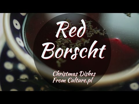 The 12 Dishes of Polish Christmas: Red Borscht