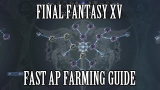 Final Fantasy 15 - Fastest AP Farming Guide