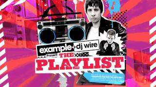 Example & DJ Wire Present The Playlist (Ministry of Sound UK) Mega Mix OUT NOW