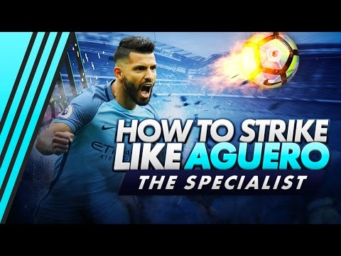How to strike like Sergio Aguero - The Specialist