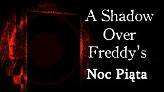 A Shadow Over Freddy's - Noc Piąta - Fangame Five Nights at Freddy's [PL/ENG]