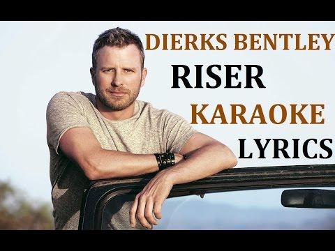 DIERKS BENTLEY - RISER (Karaoke)