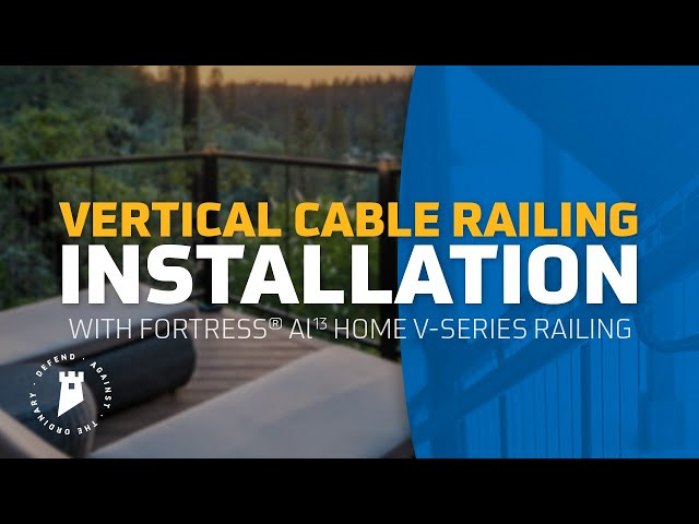 Fortress Al13 HOME Vertical Cable Railing Installation