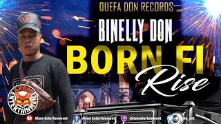 Binelly - Born Fi Rise (Raw) June 2019