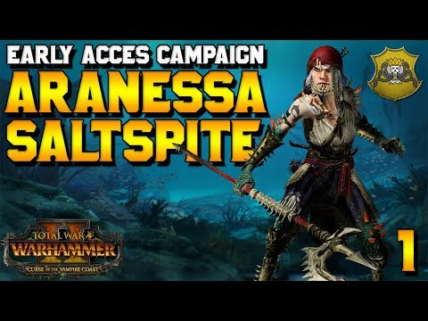 Aranessa Saltspite Early Access Campaign! #1 | Curse of the Vampire Coast