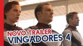 NOVO TRAILER DE VINGADORES ULTIMATO!!!