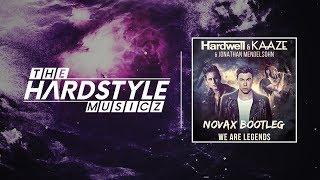 Hardwell KAAZE Jonathan Mendelsohn We Are Legends Novax Bootleg