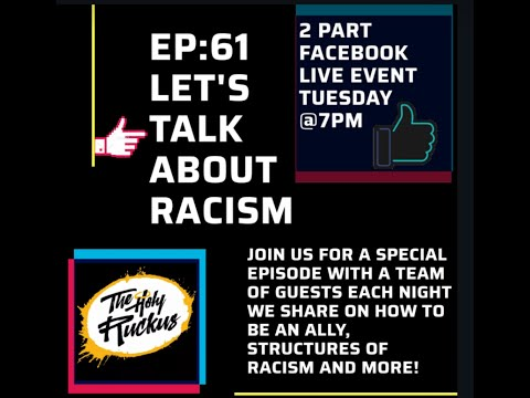 "Ep.61 ""Let's talk Racism"" w/ panel"