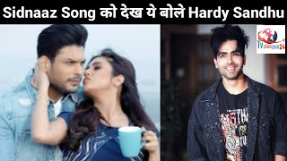 Download song Hardy Sandhu Reacts on Watching Sidnaaz's Bhula Dunga & Said This About Darshan Raval