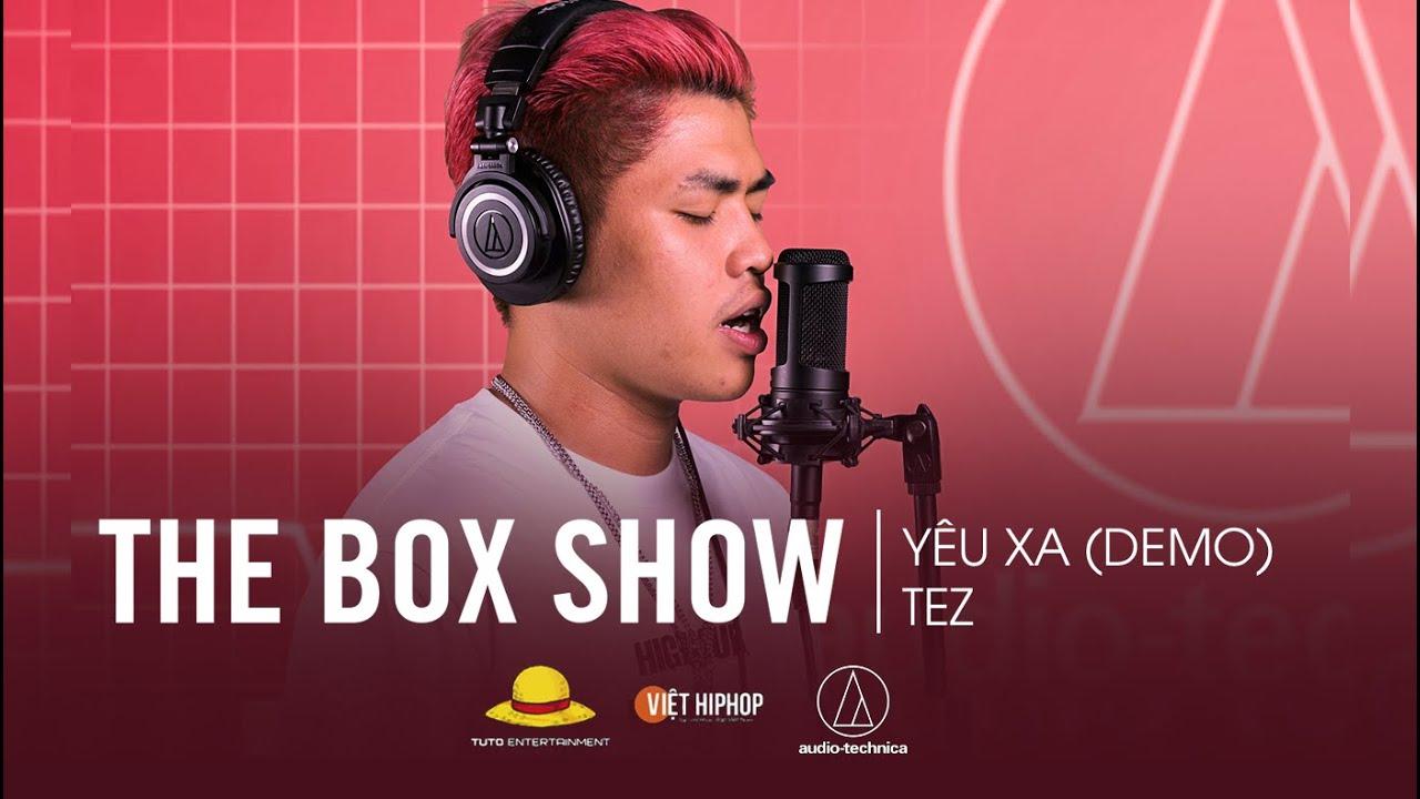 Download TEZ - Yêu Xa (Demo) | THE BOX SHOW