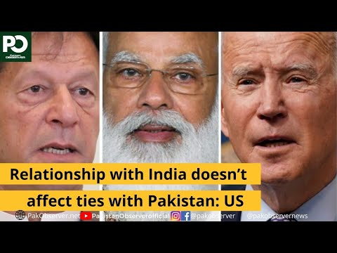 Relationship with India doesn't affect ties with Pakistan: US   Pakistan Observer