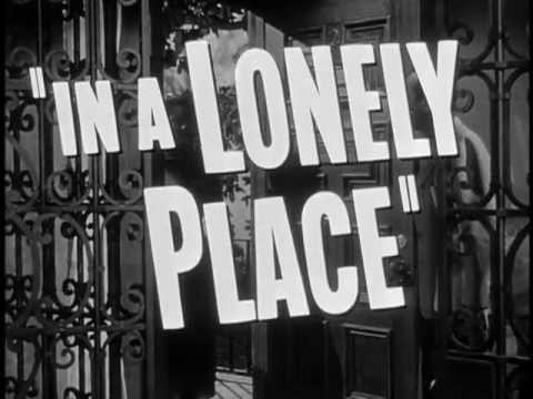 IN A LONELY PLACE TRAILER