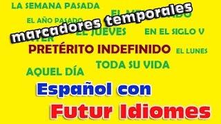 Испанский язык. Урок 60. Pretérito Indefinido. Marcadores temporales.