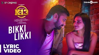 K13 | Bikki Likki Song Lyric | Arulnithi, Shraddha Srinath | Sam C.S | Barath Neelakantan