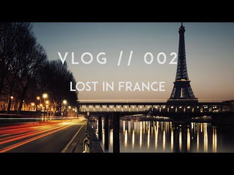 VLOG 002//LOST IN FRANCE
