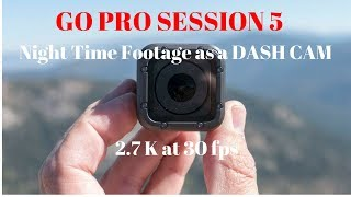 Night Time Footage GO PRO SESSION 5 as a Dash Cam