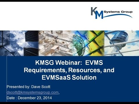 KMSG Webinar   EVMS Requirements, Resources, and the Benefits of EVMSaaS