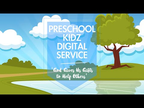'God Gives Us Gifts To Help Others' - PRESCHOOL Kidz Digital Service
