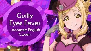 Video English Cover - Guilty Eyes Fever (Love Live! Sunshine!!) 【Mesoki】 download MP3, 3GP, MP4, WEBM, AVI, FLV Juli 2018