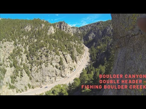 Twofer Day Up Boulder Canyon - Fly Fishing Boulder Creek - May 2019