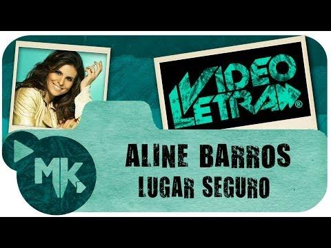 LUGAR SEGURO - Aline Barros - COM LETRA (VideoLETRA® oficial MK Music)