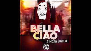 Bella Ciao - Remix By Guylere (2018)
