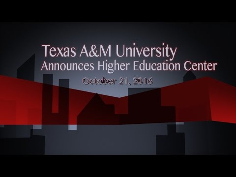 Texas A&M Announces Higher Education Center