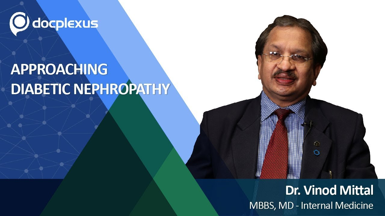 Approaching Diabetic Nephropathy by Dr. Vinod Mittal