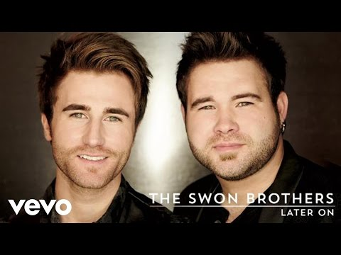 The Swon Brothers - Later On (Audio)