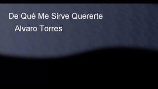 Download Alvaro Torres - De que me sirve quererte (pista karaoke completa)