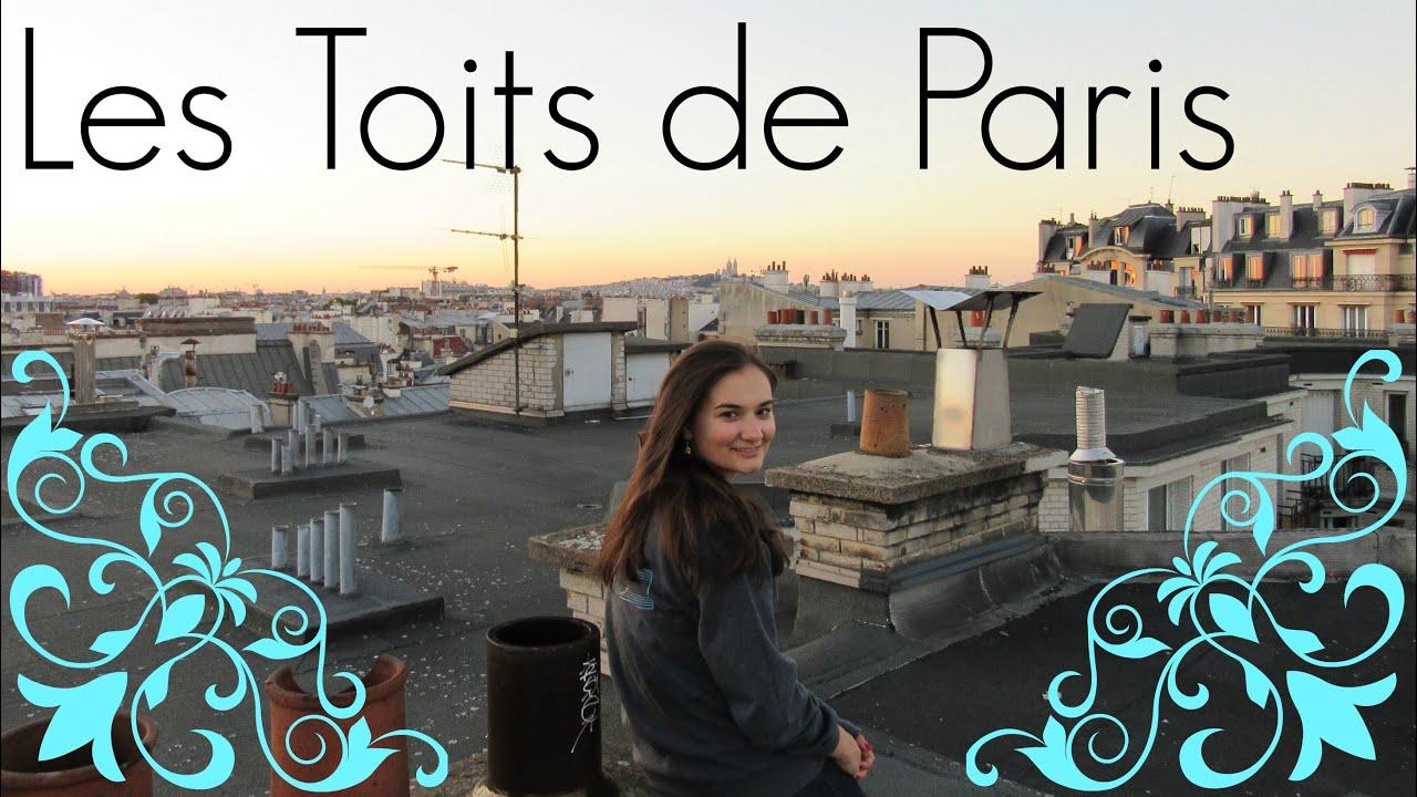 Fabuleux Les Toits de Paris - Paris rooftops - YouTube TU27