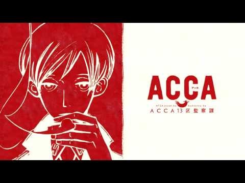 "ACCA 13-ku Kansatsu-ka Opening ""Shadow And Truth"" - Extended(Sound Only)"