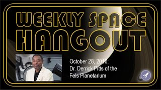 Weekly Space Hangout - Oct 28, 2016: Dr. Derr...