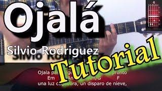Como tocar OJALA de Silvio Rodriguez Guitarra TUTORIAL