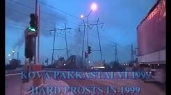 Kova pakkastalvi 1999 - Hard frosts - कठोर ठंढा सर्दी – ठंढ – helada – geada – мороз