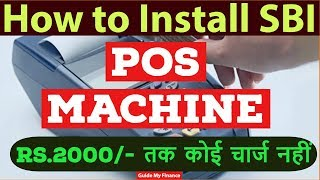 How to Install Sbi POS Machine (Point of Sale) | SBI Power POS Features | SBI POS charges