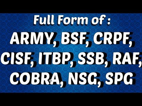 FULL FORM OF ARMY, BSF, CRPF, CISF, ITBP, SSB, RAF, COBRA, NSG & SPG