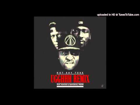 Hot Boy Turk Ft. Boosie Badazz & Bankroll Fresh - Ugghhh (Remix)