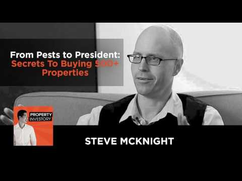 From Pests to President Secrets To Buying 500+ Properties with Steve McKnight