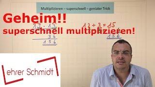 GEHEIM!! Multiplizieren - Die Lehrervariante - geniales Kopfrechnen - superschnell | Mathematik